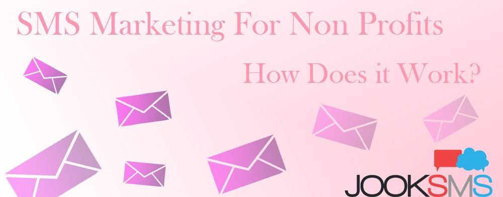 How Does SMS Marketing Work For Non-Profit Organizations