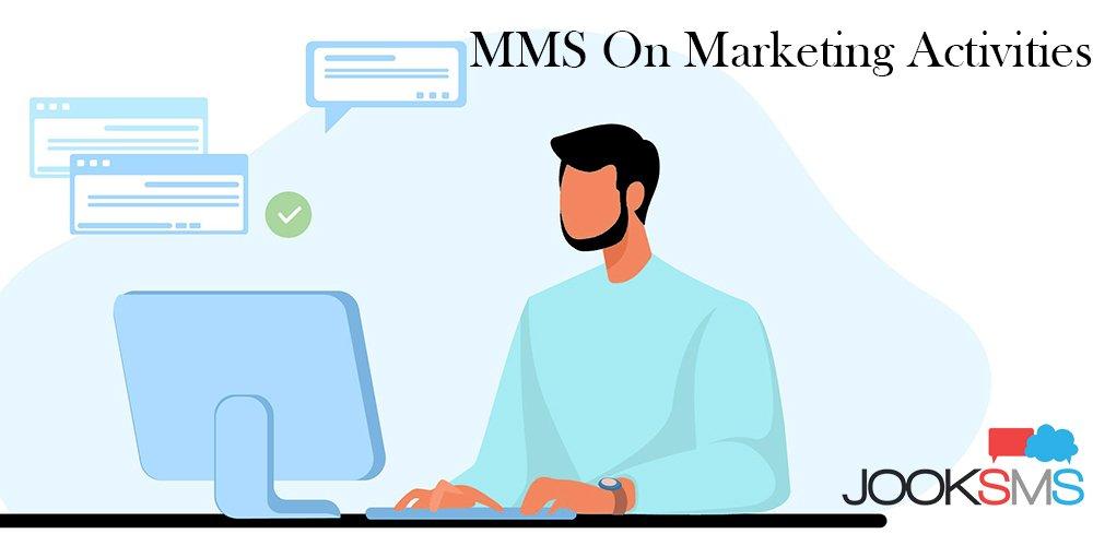 MMS On Marketing Activities