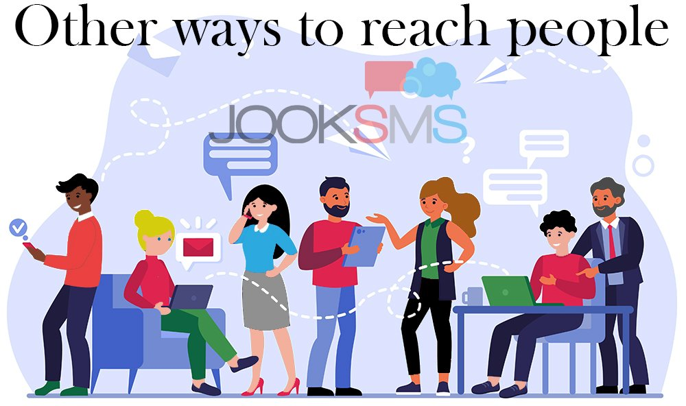 Other Ways to Reach People Like Bulk SMS